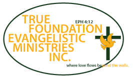 True Foundation Evangelistic Ministries